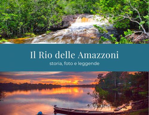 Il Rio delle Amazzoni: storia, foto e leggende