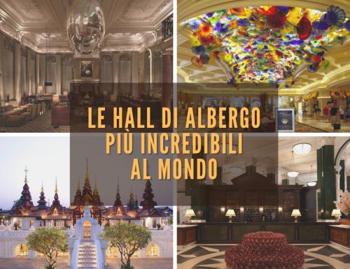 Le hall di albergo più incredibili al mondo